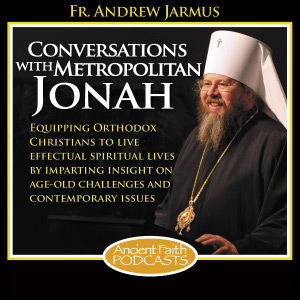 Conversations with Metropolitan Jonah