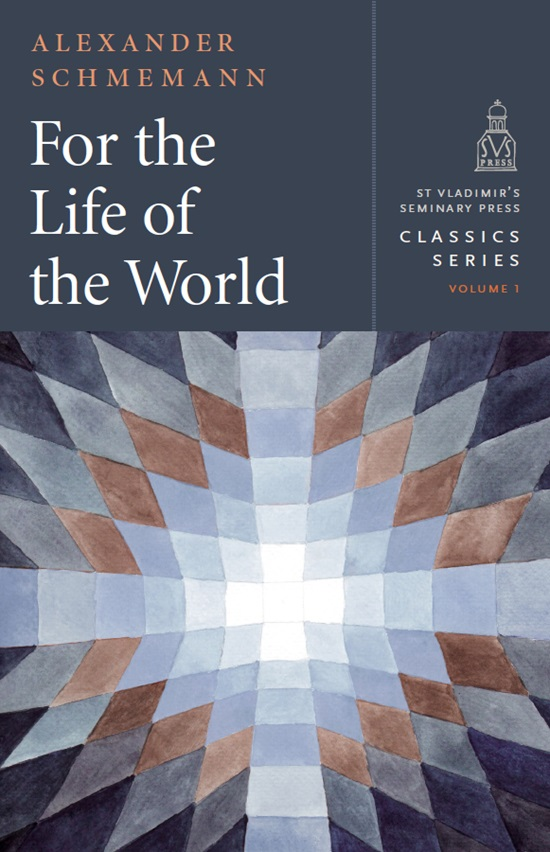 """New edition of Fr. Schmemann's classic """"For the Life of the World"""" released"""